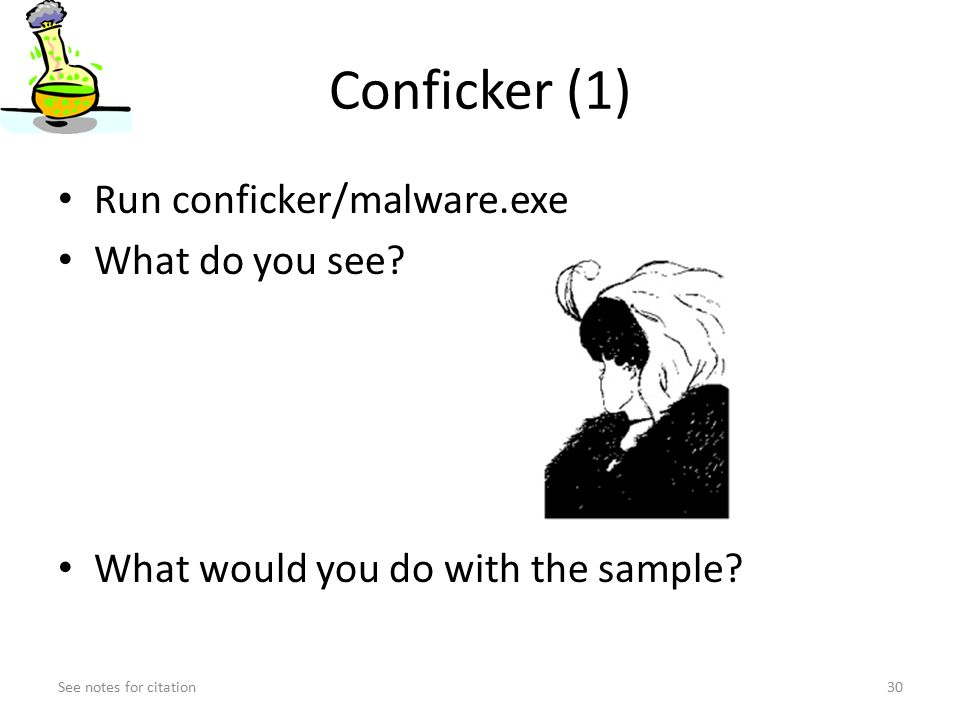 Conficker (1) Run conficker/malware.exe What do you see.