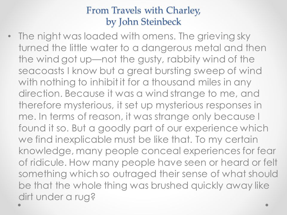 From Travels with Charley, by John Steinbeck The night was loaded with omens.