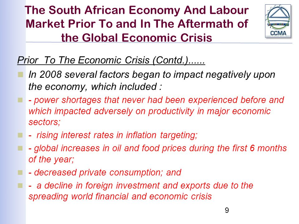 The South African Economy And Labour Market Prior To and In The Aftermath of the Global Economic Crisis Prior To The Economic Crisis (Contd.)......