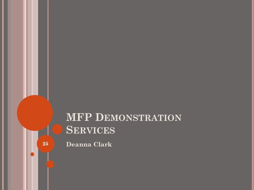 MFP D EMONSTRATION S ERVICES Deanna Clark 25
