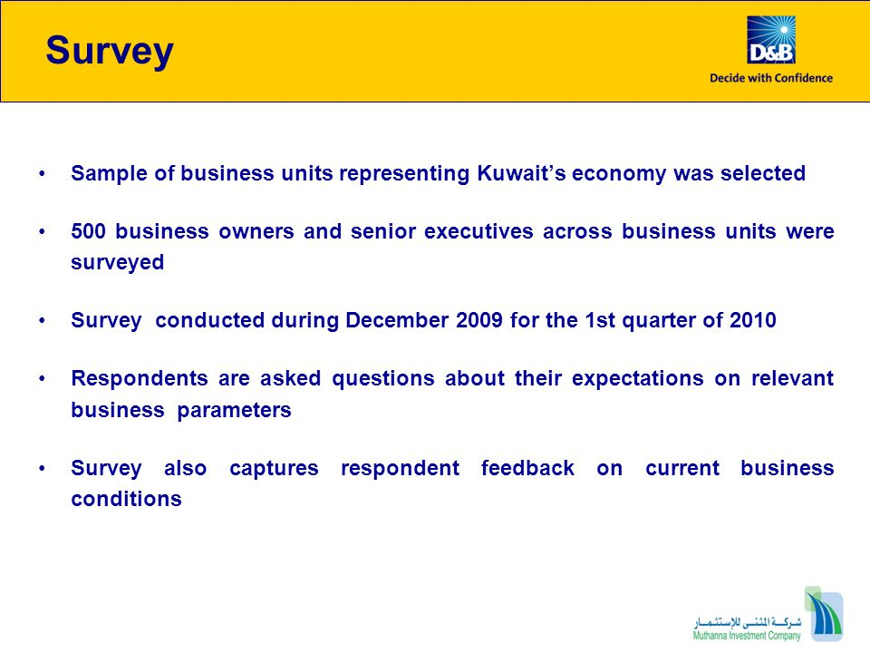 Other Key Highlights Availability of finance and direct costs cited as leading business concerns by the non-hydrocarbon sector 41% of the business units freeze investment outlays while 38% to invest in business expansion 45% of the business units in the non-hydrocarbon sector expect borrowing conditions to remain unchanged Project delays identified as the chief concern by 69% of the units in the hydrocarbon sector