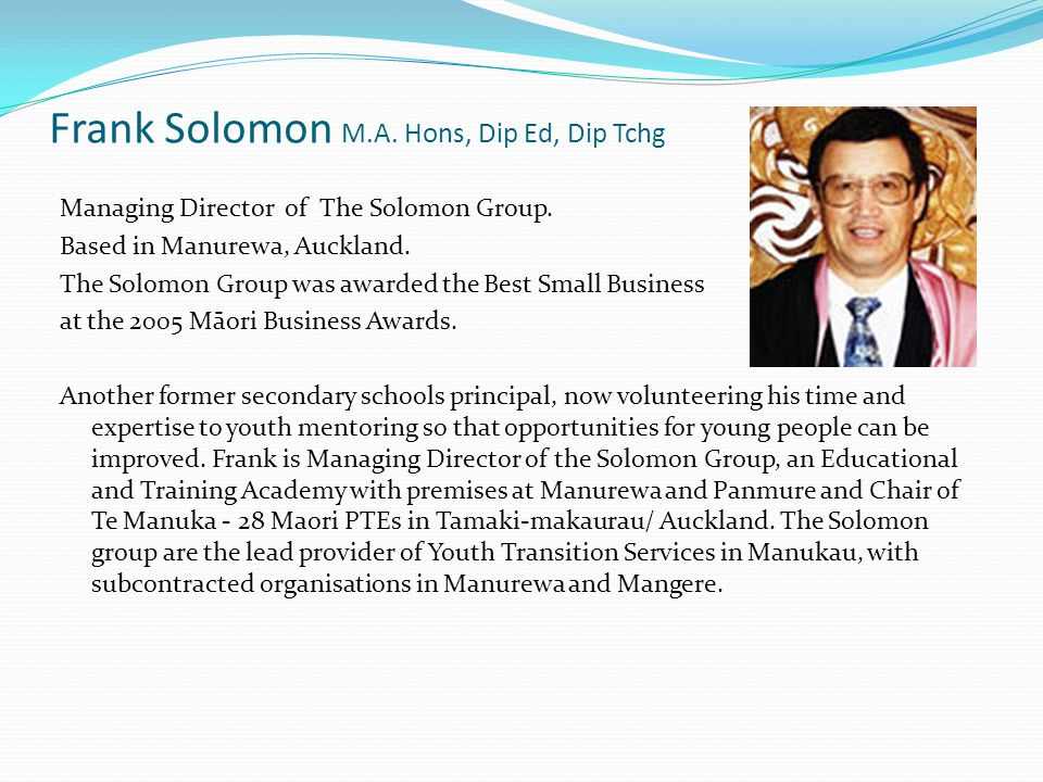 Frank Solomon M.A.Hons, Dip Ed, Dip Tchg Managing Director of The Solomon Group.