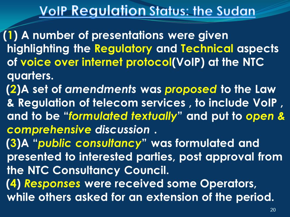 20 (1) A number of presentations were given highlighting the Regulatory and Technical aspects of voice over internet protocol(VoIP) at the NTC quarter