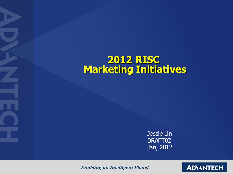2012 RISC Marketing Initiatives Jessie Lin DRAFT02 Jan, 2012