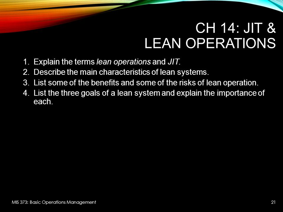 CH 14: JIT & LEAN OPERATIONS 1.Explain the terms lean operations and JIT.