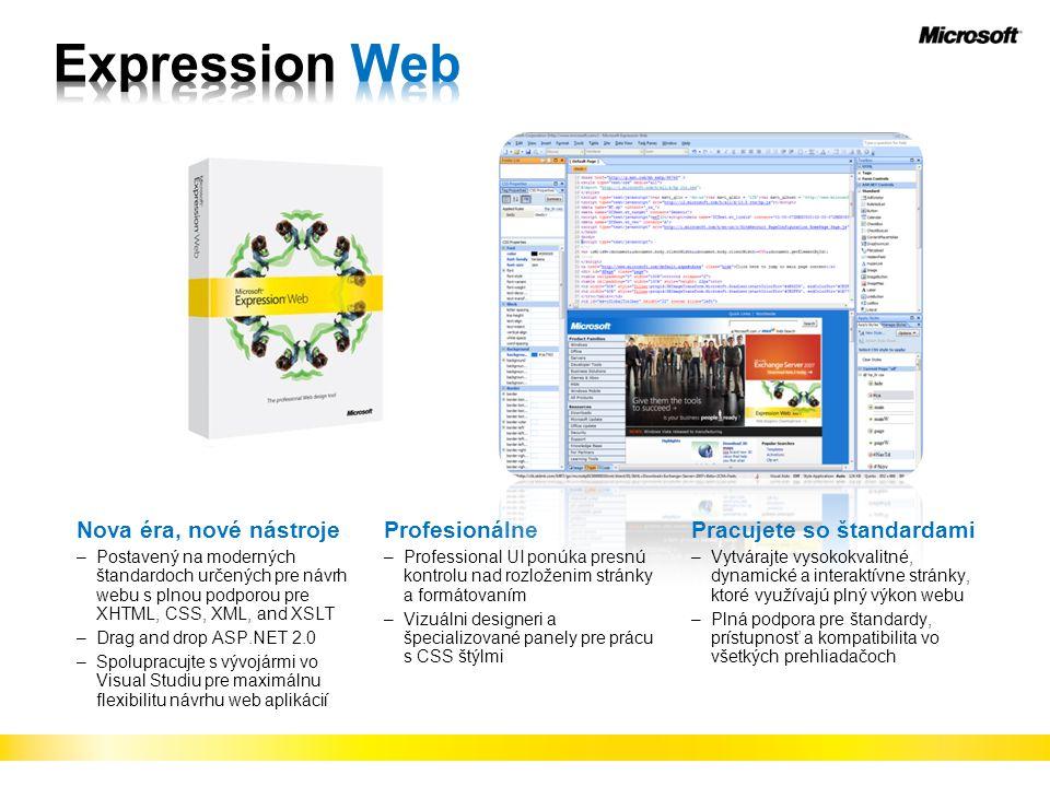 Nova éra, nové nástroje –Postavený na moderných štandardoch určených pre návrh webu s plnou podporou pre XHTML, CSS, XML, and XSLT –Drag and drop ASP.NET 2.0 –Spolupracujte s vývojármi vo Visual Studiu pre maximálnu flexibilitu návrhu web aplikácií Profesionálne –Professional UI ponúka presnú kontrolu nad rozloženim stránky a formátovaním –Vizuálni designeri a špecializované panely pre prácu s CSS štýlmi Pracujete so štandardami –Vytvárajte vysokokvalitné, dynamické a interaktívne stránky, ktoré využívajú plný výkon webu –Plná podpora pre štandardy, prístupnosť a kompatibilita vo všetkých prehliadačoch