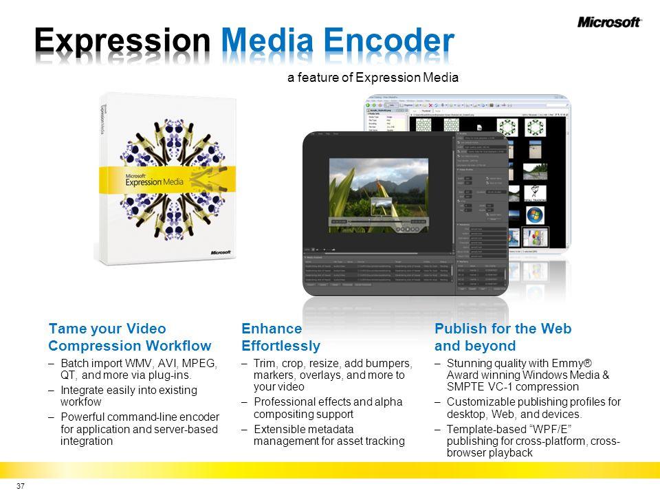 Tame your Video Compression Workflow –Batch import WMV, AVI, MPEG, QT, and more via plug-ins.