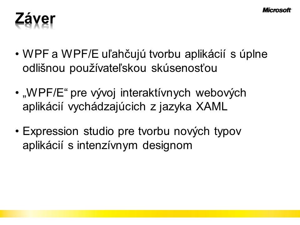 """WPF a WPF/E uľahčujú tvorbu aplikácií s úplne odlišnou používateľskou skúsenosťou """"WPF/E pre vývoj interaktívnych webových aplikácií vychádzajúcich z jazyka XAML Expression studio pre tvorbu nových typov aplikácií s intenzívnym designom"""