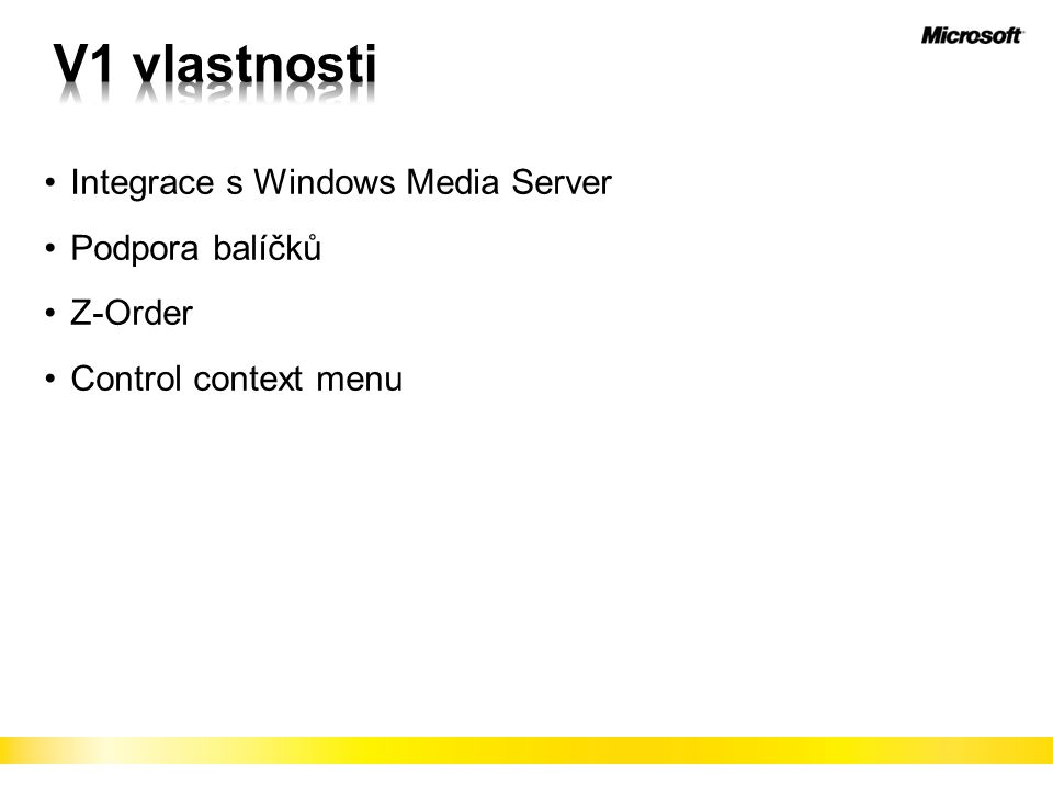 Integrace s Windows Media Server Podpora balíčků Z-Order Control context menu