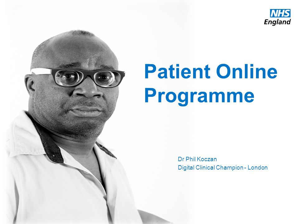 Patient Online Programme Dr Phil Koczan Digital Clinical Champion - London