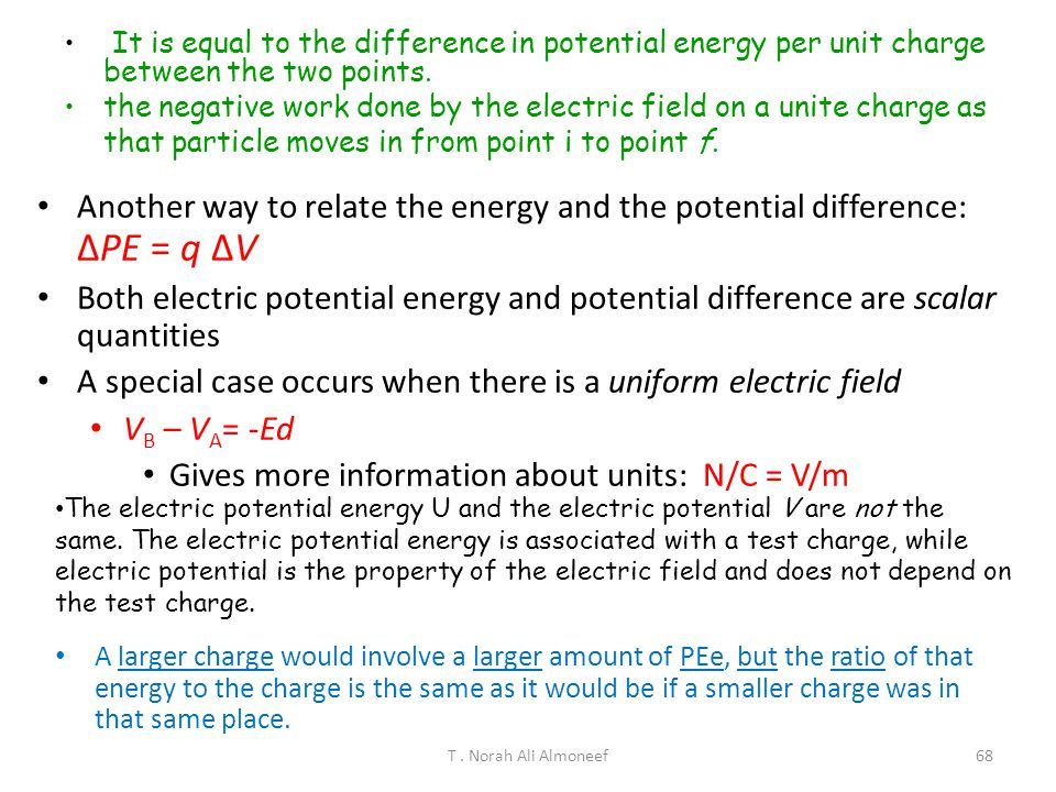 """SI Unit of Electric Potential: joule/coulomb=volt (V) T. Norah Ali Almoneef67 Potential Difference (=""""Voltage Drop"""") The potential difference between"""
