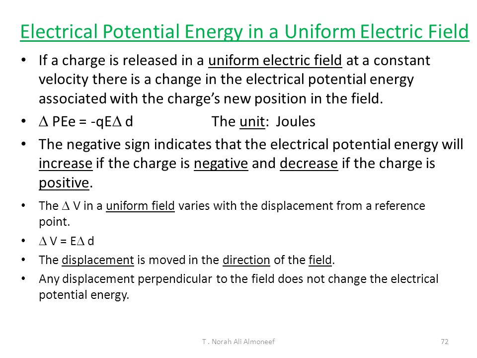 T. Norah Ali Almoneef71 If a charged particle moves perpendicular to electric field lines, no work is done. If the work done by the electric field is