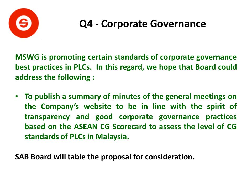Q4 - Corporate Governance MSWG is promoting certain standards of corporate governance best practices in PLCs.