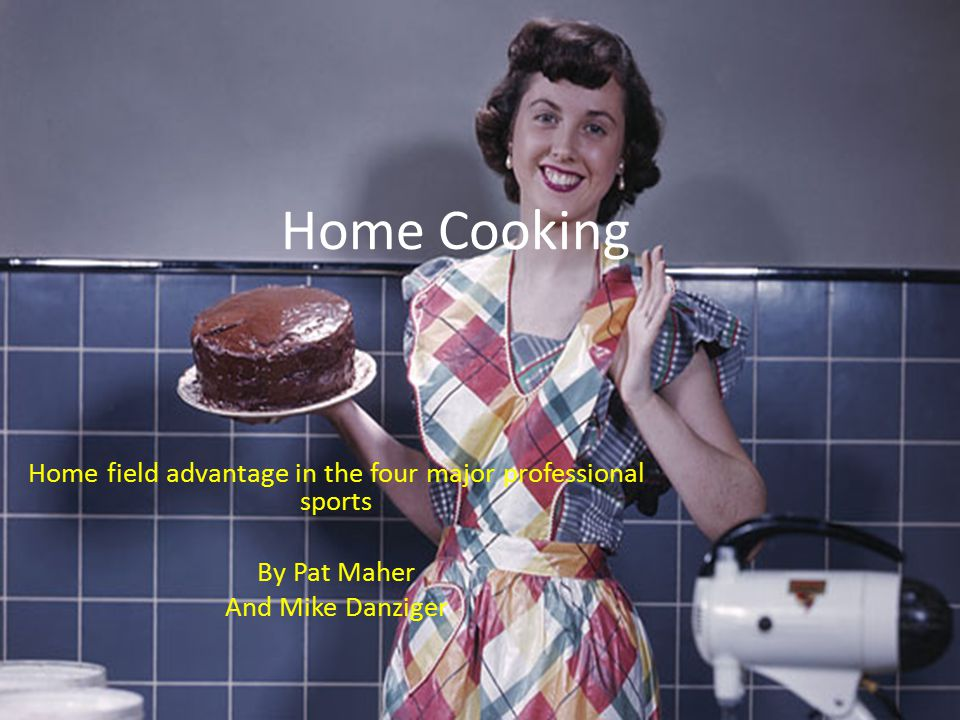 Home Cooking Home field advantage in the four major professional sports By Pat Maher And Mike Danziger