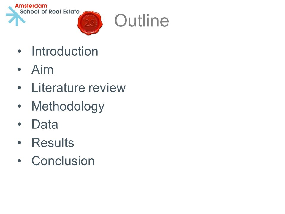 Outline Introduction Aim Literature review Methodology Data Results Conclusion