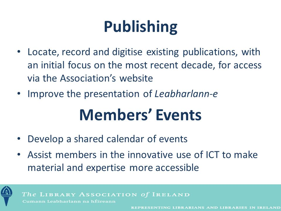 Publishing Locate, record and digitise existing publications, with an initial focus on the most recent decade, for access via the Association's websit