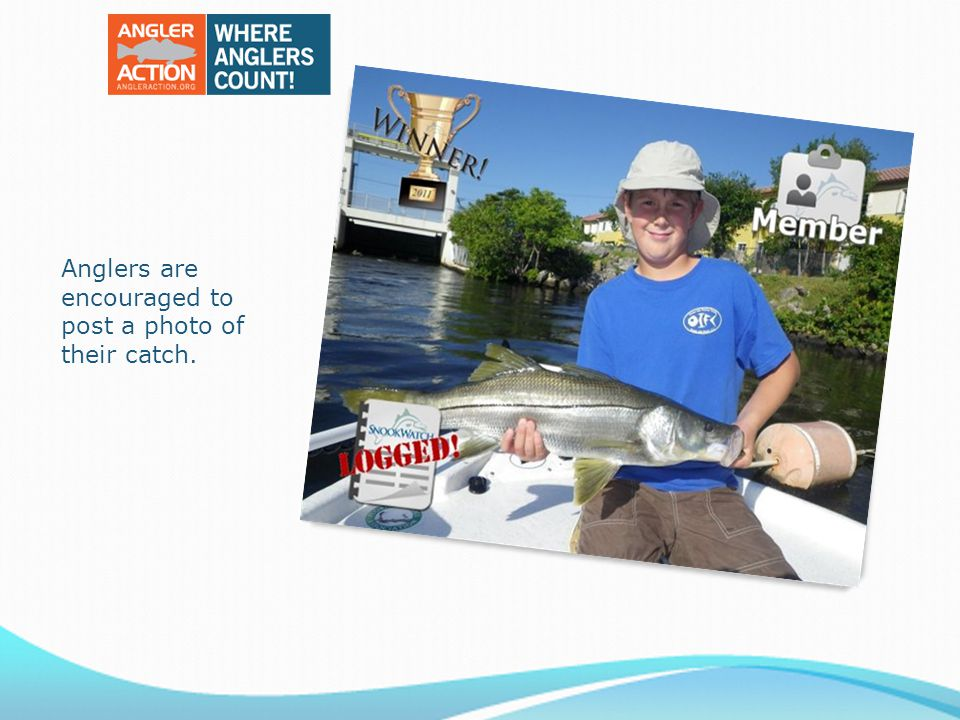 Anglers are encouraged to post a photo of their catch.