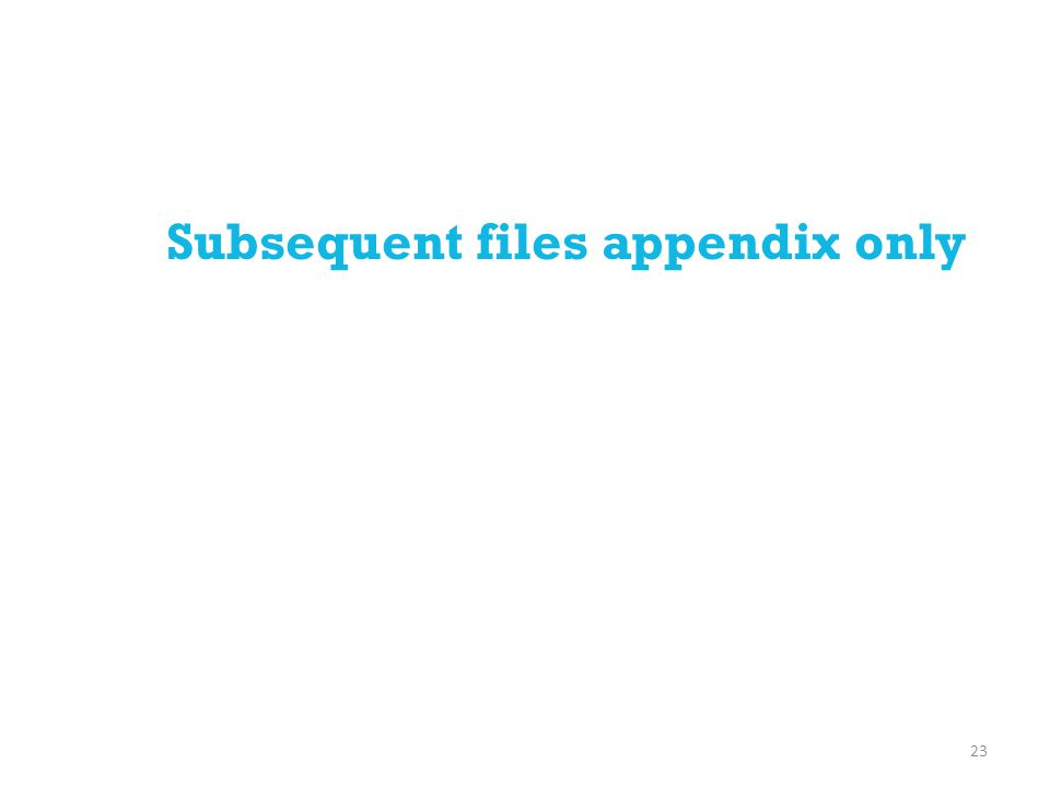 23 Subsequent files appendix only