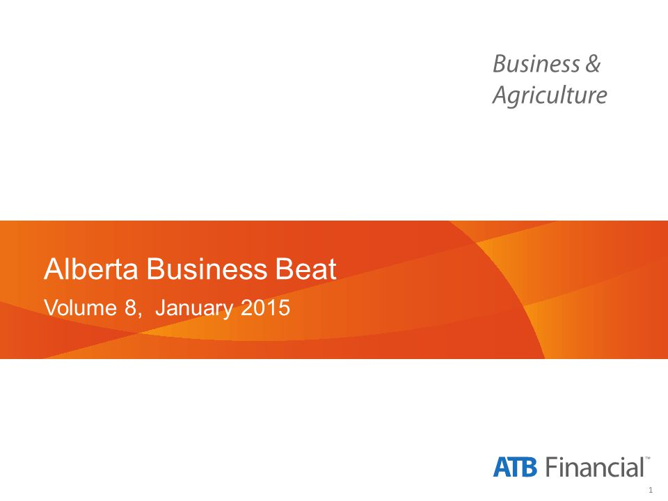1 Alberta Business Beat Volume 8, January 2015