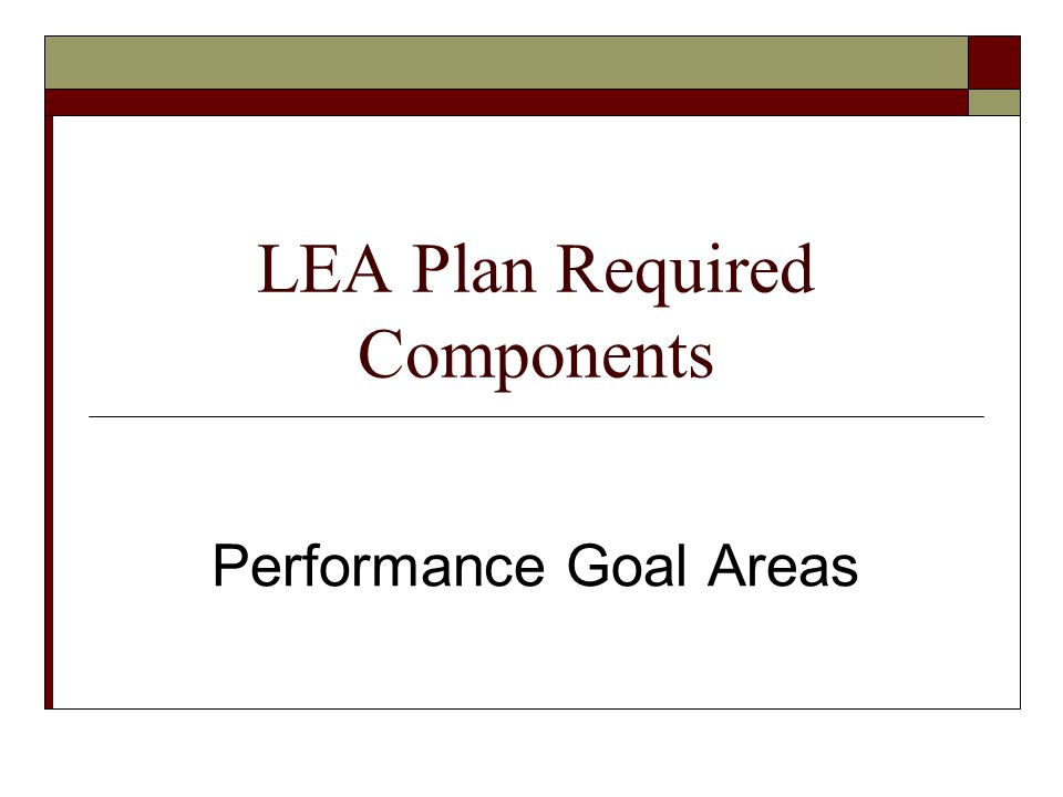 LEA Plan Required Components Performance Goal Areas