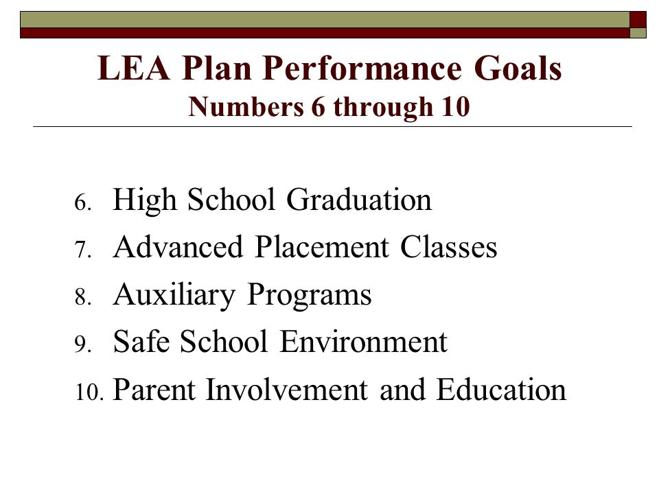 LEA Plan Performance Goals Numbers 6 through 10 6.