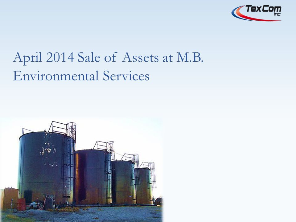April 2014 Sale of Assets at M.B. Environmental Services