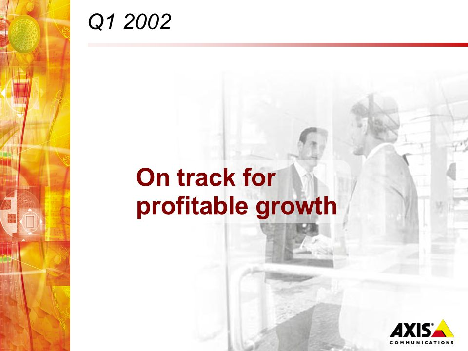 Q1 2002 On track for profitable growth