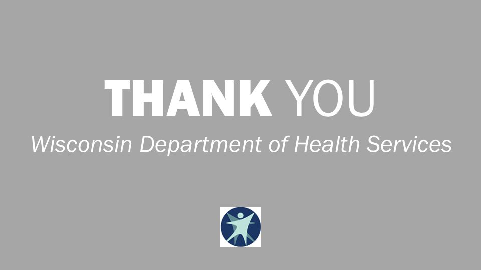 THANK YOU Wisconsin Department of Health Services
