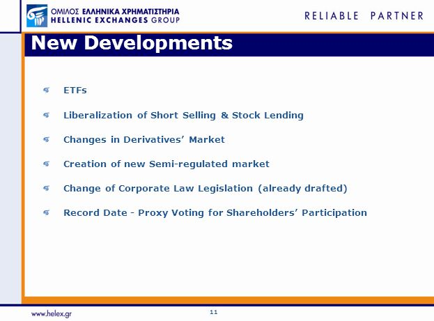 11 New Developments ETFs Liberalization of Short Selling & Stock Lending Changes in Derivatives' Market Creation of new Semi-regulated market Change o