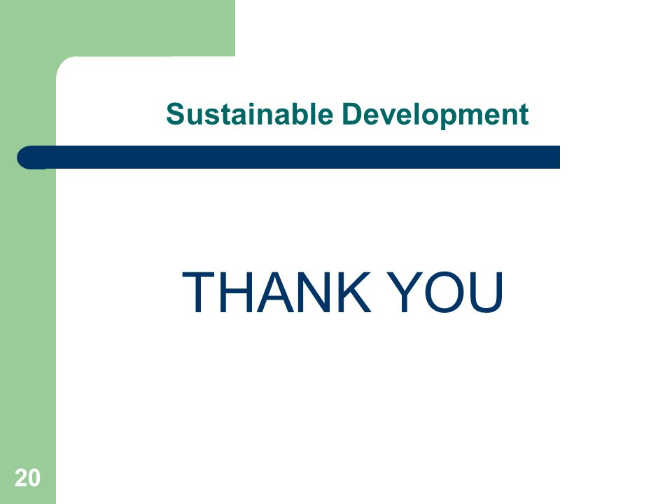 20 Sustainable Development THANK YOU