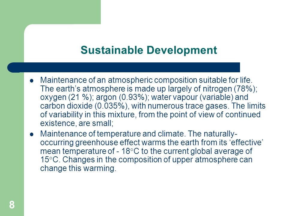 8 Sustainable Development Maintenance of an atmospheric composition suitable for life.
