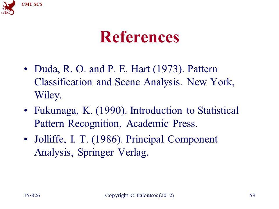 CMU SCS 15-826Copyright: C. Faloutsos (2012)59 References Duda, R.