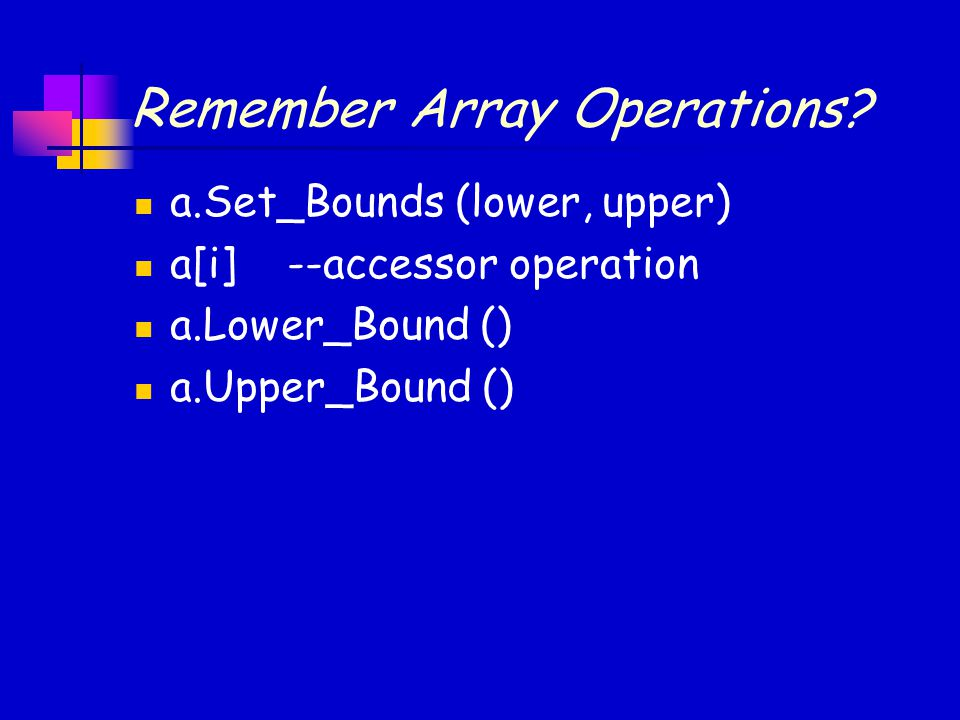 Remember Array Operations.