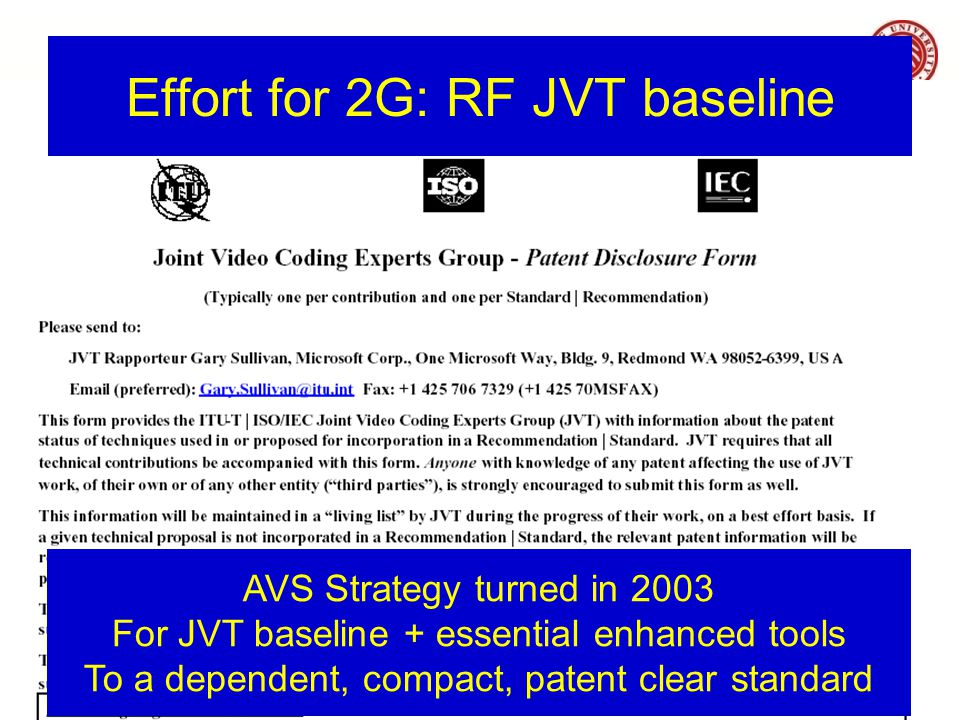 Effort for 2G: RF JVT baseline AVS Strategy turned in 2003 For JVT baseline + essential enhanced tools To a dependent, compact, patent clear standard