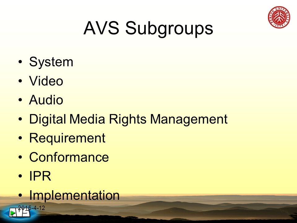2015-4-12 AVS Subgroups System Video Audio Digital Media Rights Management Requirement Conformance IPR Implementation