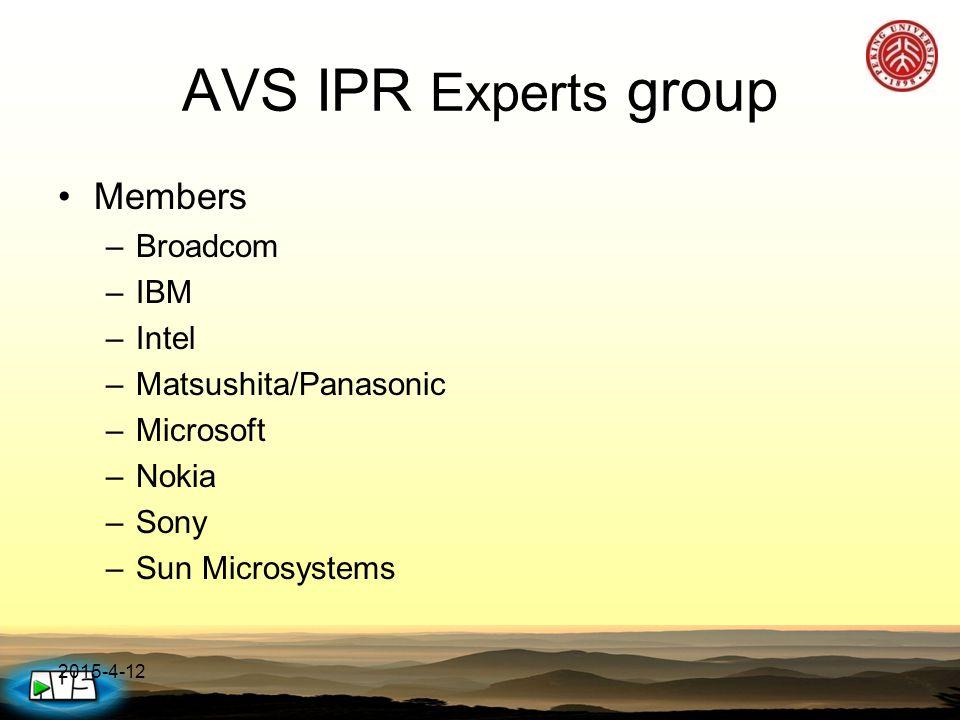 2015-4-12 AVS IPR Experts group Members –Broadcom –IBM –Intel –Matsushita/Panasonic –Microsoft –Nokia –Sony –Sun Microsystems