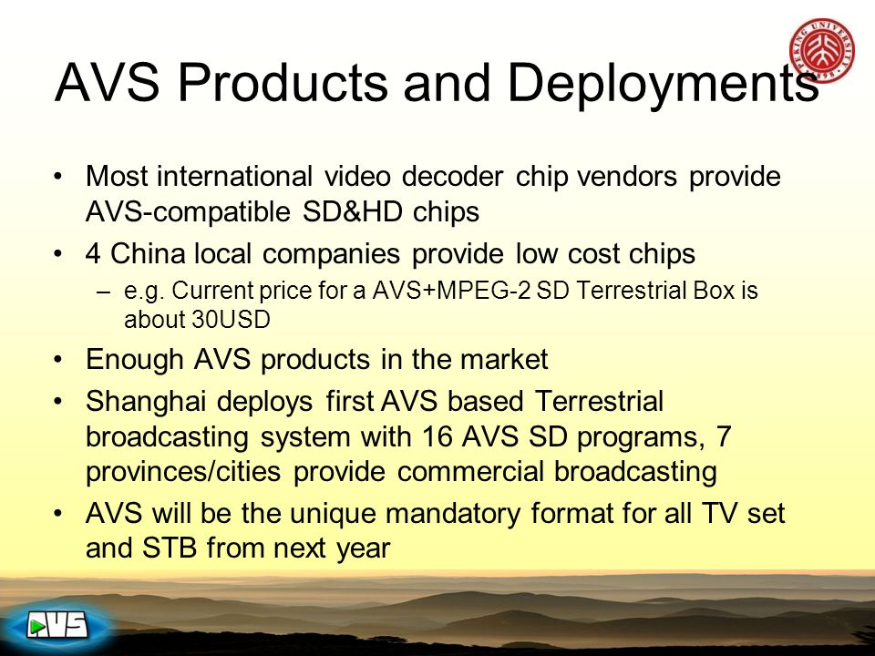 AVS Products and Deployments Most international video decoder chip vendors provide AVS-compatible SD&HD chips 4 China local companies provide low cost