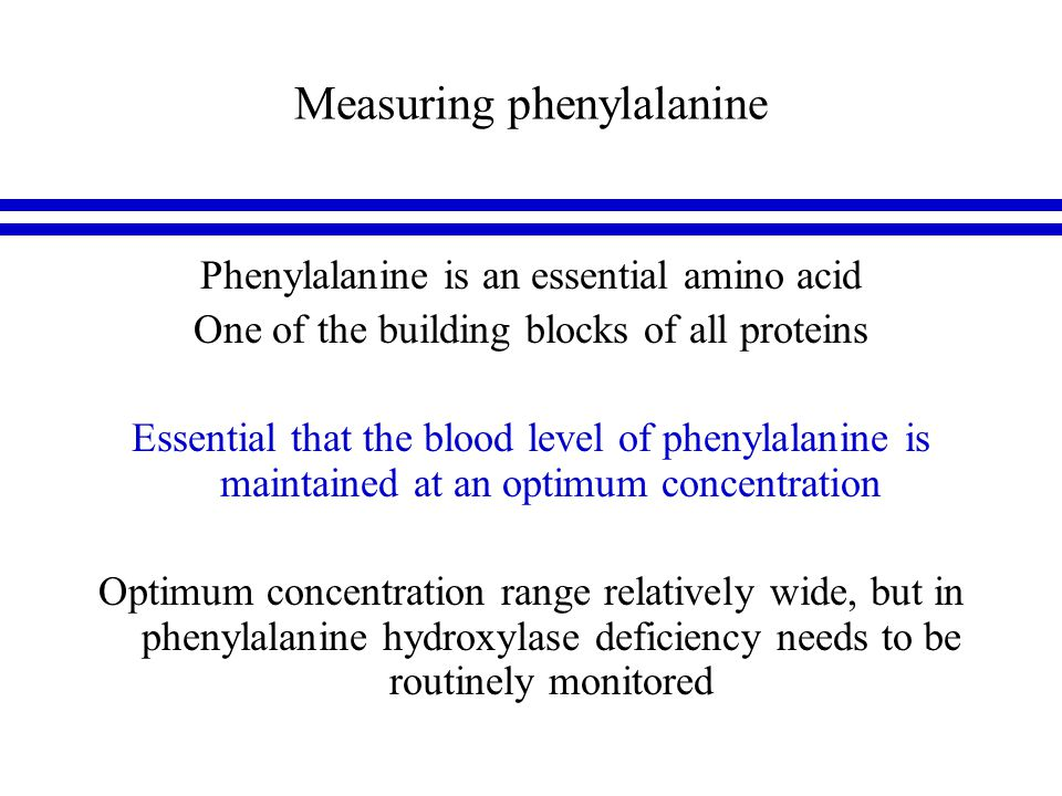 Reported results l Our dietitians have both a phoned and faxed report of all the day's phenylalanine samples received