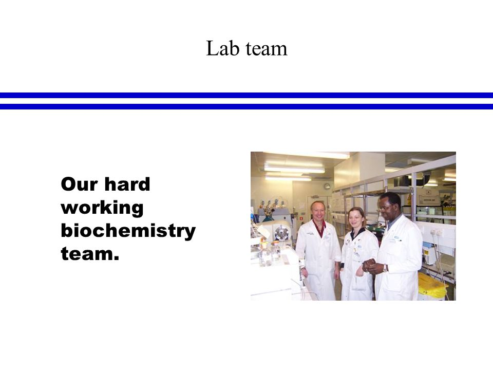 Lab team l Our hard working biochemistry team.