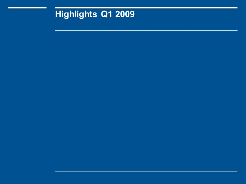 Highlights Q1 2009