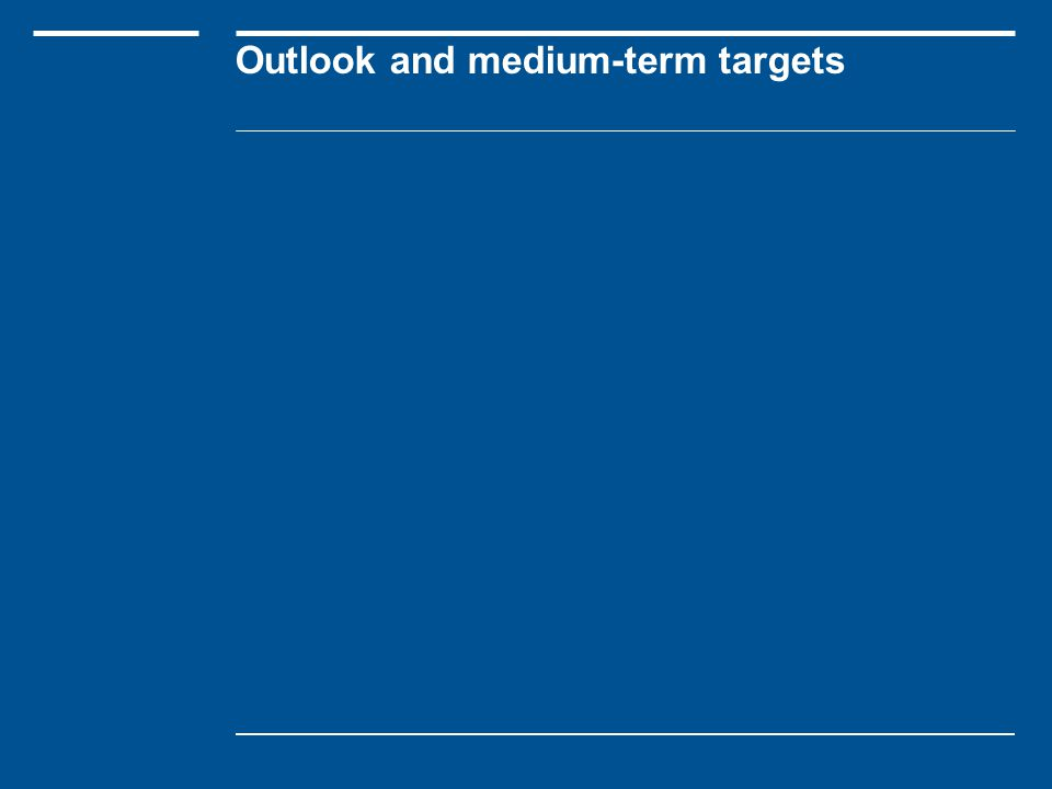 Outlook and medium-term targets