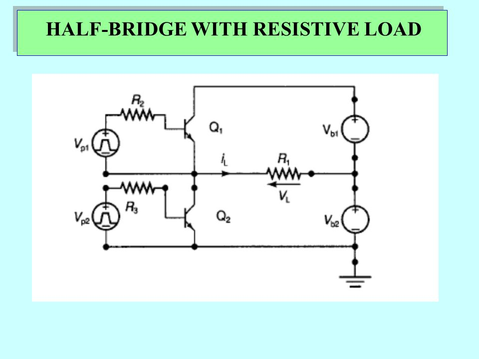 HALF-BRIDGE WITH RESISTIVE LOAD