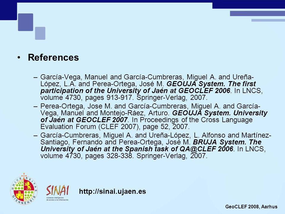References –García-Vega, Manuel and García-Cumbreras, Miguel A. and Ureña- López, L.A. and Perea-Ortega, José M. GEOUJA System. The first participatio