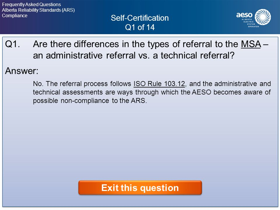 Self-Certification Q1 of 14 19 Frequently Asked Questions Alberta Reliability Standards (ARS) Compliance Click on the question to view the answer.