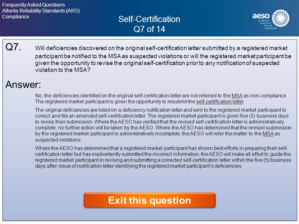 Self-Certification Q7 of 14 25 Frequently Asked Questions Alberta Reliability Standards (ARS) Compliance Click on the question to view the answer.