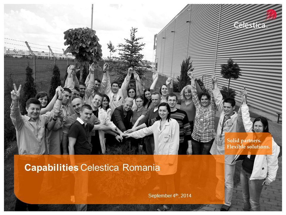 5 Capabilities Celestica Romania September 4 th, 2014