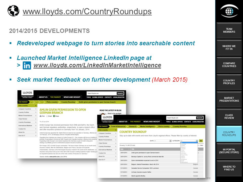 © Lloyd's 2012 www.lloyds.com/CountryRoundupswww.lloyds.com/CountryRoundups C 2014/2015 DEVELOPMENTS  Redeveloped webpage to turn stories into search