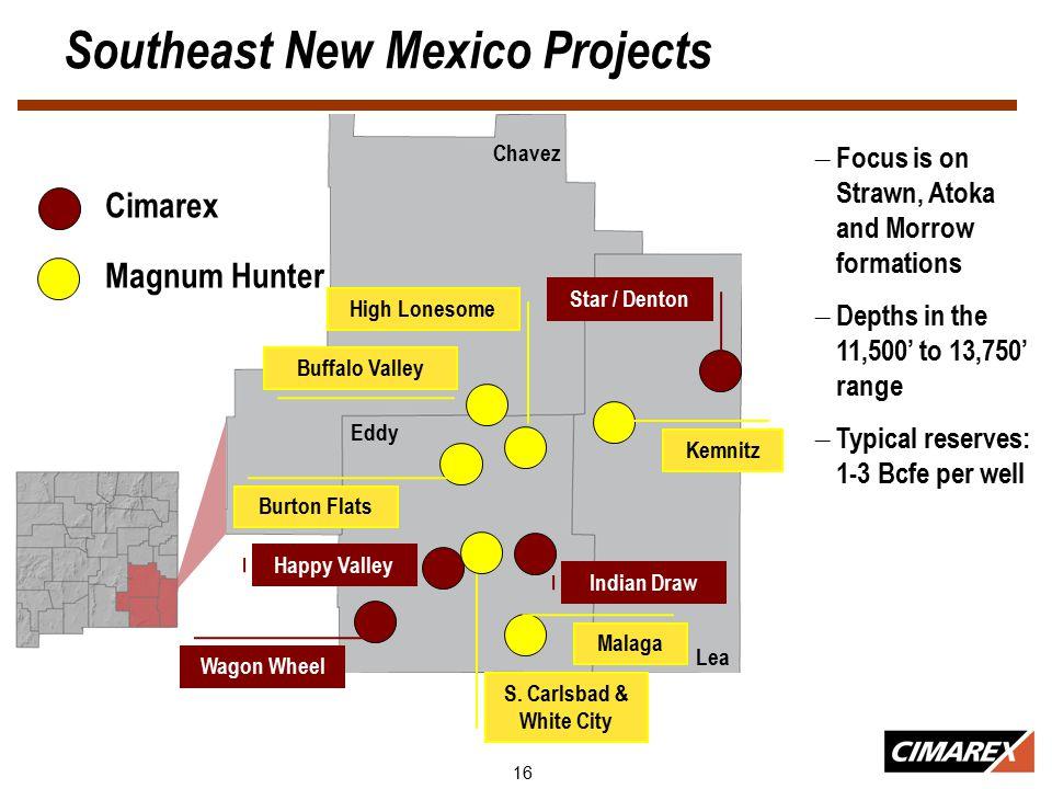 16 Southeast New Mexico Projects Cimarex Magnum Hunter Chavez Lea Eddy Buffalo Valley Burton Flats Wagon Wheel Star / Denton S.