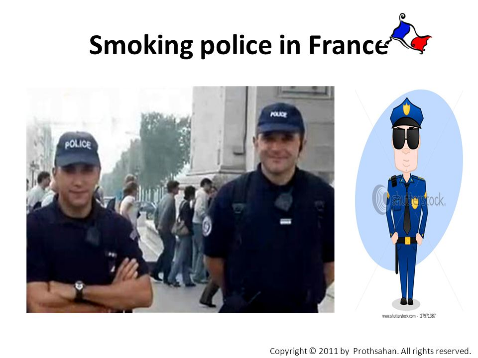 Smoking police in France Copyright © 2011 by Prothsahan. All rights reserved.