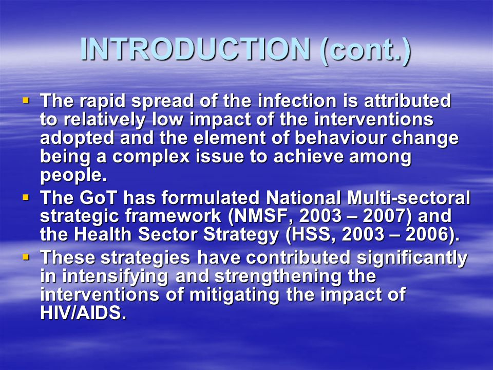 INTRODUCTION (cont.)  The rapid spread of the infection is attributed to relatively low impact of the interventions adopted and the element of behavi